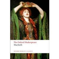 The Tragedy of Macbeth: The Oxford Shakespeare by William Shakespeare (Paperback, 2009)