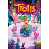 Trolls Graphic Novels 2: Put Your Hair in the Air Hardcover