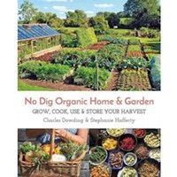 No Dig Organic Home & Garden: Grow, Cook, Use & Store Your Harvest by Permanent Publications (Paperback, 2017)