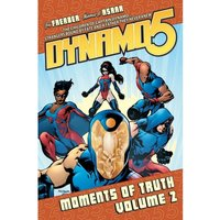 Dynamo 5 Volume 2: Moments Of Truth