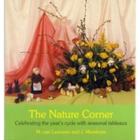 The Nature Corner : Celebrating the year's cycle with seasonal tableaux