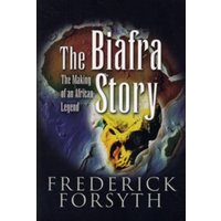 Biafra Story : The Making of an African Legend