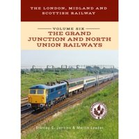 The London, Midland and Scottish Railway Volume Six The Grand Junction and North Union Railways : 6