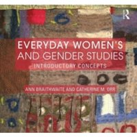 Everyday Women's and Gender Studies : Introductory Concepts
