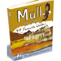 Mull and Iona : 40 Favourite Walks