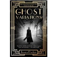 Ghost Variations : The Strangest Detective Story in the History of Music
