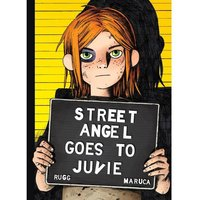 Street Angel Goes To Juvie Hardcover