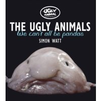 The Ugly Animals : We Can't All be Pandas