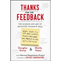 Thanks for the Feedback: The Science and Art of Receiving Feedback Well by Sheila Heen, Douglas Stone (Paperback, 2015)