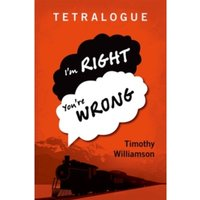 Tetralogue: I'm Right, You're Wrong by Timothy Williamson (Paperback, 2017)