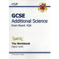 GCSE Additional Science AQA Workbook - Higher (A*-G Course)