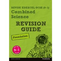 Revise Edexcel GCSE (9-1) Combined Science Foundation Revision Guide : (with free online edition)