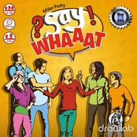 Say Whaaat?! Board Game