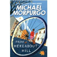 From Hereabout Hill by Michael Morpurgo (Paperback, 2007)