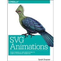 SVG Animations: From Common UX Implementations to Complex Responsive Animation by Sarah Drasner (Paperback, 2017)