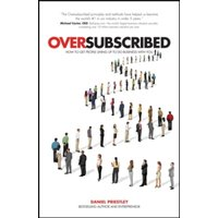 Oversubscribed : How to Get People Lining Up to Do Business with You
