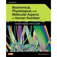 Biochemical, Physiological, and Molecular Aspects of Human Nutrition
