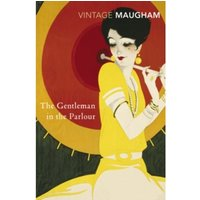 The Gentleman In The Parlour by W. Somerset Maugham (Paperback, 2001)