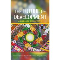 The future of development : A radical manifesto