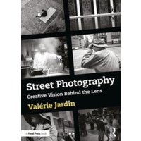 Street Photography : Creative Vision Behind the Lens
