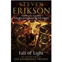 Fall of Light : The Second Book in the Kharkanas Trilogy