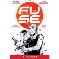 The Fuse Volume 3: Perihelion