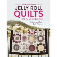 Jelly Roll Quilts in a Weekend : 15 Quick and Easy Quilt Patterns