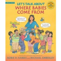 Let's Talk About Where Babies Come From : A Book about Eggs, Sperm, Birth, Babies, and Families