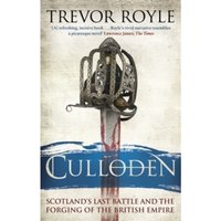 Culloden: Scotland's Last Battle and the Forging of the British Empire by Trevor Royle (Paperback, 2017)