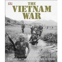 The Vietnam War: The Definitive Illustrated History by DK (Hardback, 2017)