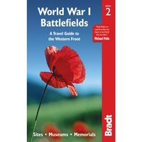 World War I Battlefields: A Travel Guide to the Western Front : Sites, Museums, Memorials