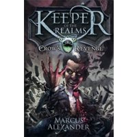 Keeper of the Realms: Crow's Revenge (Book 1) by Marcus Alexander (Paperback, 2012)