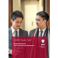 CIMA E2 Project and Relationship Management : Study Text