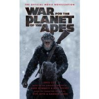 War for the Planet of the Apes : Official Movie Novelization