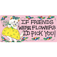 If Friends Were Flowers Pack Of 12