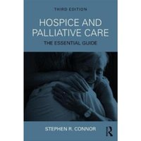 Hospice and Palliative Care : The Essential Guide