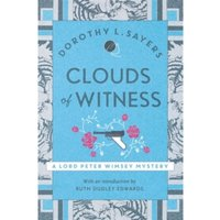 Clouds of Witness : Lord Peter Wimsey Book 2