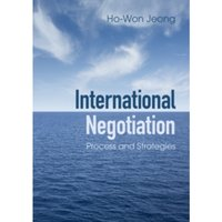 International Negotiation : Process and Strategies