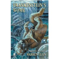 Warren Ellis' Frankenstein's Womb
