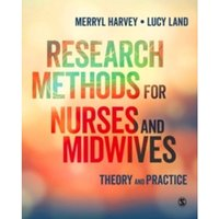 Research Methods for Nurses and Midwives: Theory and Practice by Lucy Land, Merryl Harvey (Paperback, 2016)