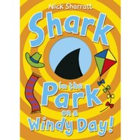 Shark in the Park on a Windy Day! by Nick Sharratt (Paperback, 2015)