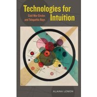 Technologies for Intuition : Cold War Circles and Telepathic Rays