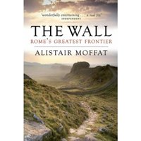 The Wall : Rome's Greatest Frontier