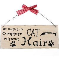 No Out Fit Is Complete Without Cat Hair Hanging Sign