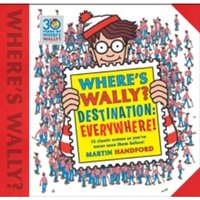 Where's Wally? Destination: Everywhere! : 12 classic scenes as you've never seen them before!