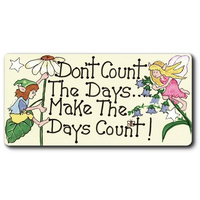 Don't Count The Days Smiley Magnet