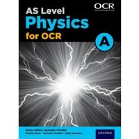 A Level Physics A for OCR Year 1 and AS Student Book by Gurinder Chadha, Nigel Saunders, Graham Bone (Paperback, 2015)