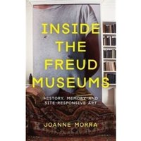 Inside the Freud Museums : History, Memory and Site-Responsive Art : 6