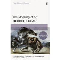 The Meaning of Art : Faber Modern Classics