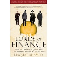 Lords of Finance : 1929, The Great Depression, and the Bankers who Broke the World